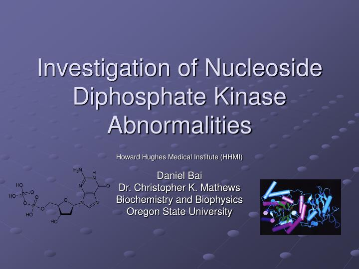 Investigation of Nucleoside Diphosphate Kinase Abnormalities