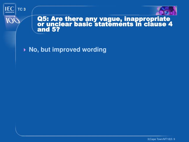 Q5: Are there any vague, inappropriate or unclear basic statements in clause 4 and 5?