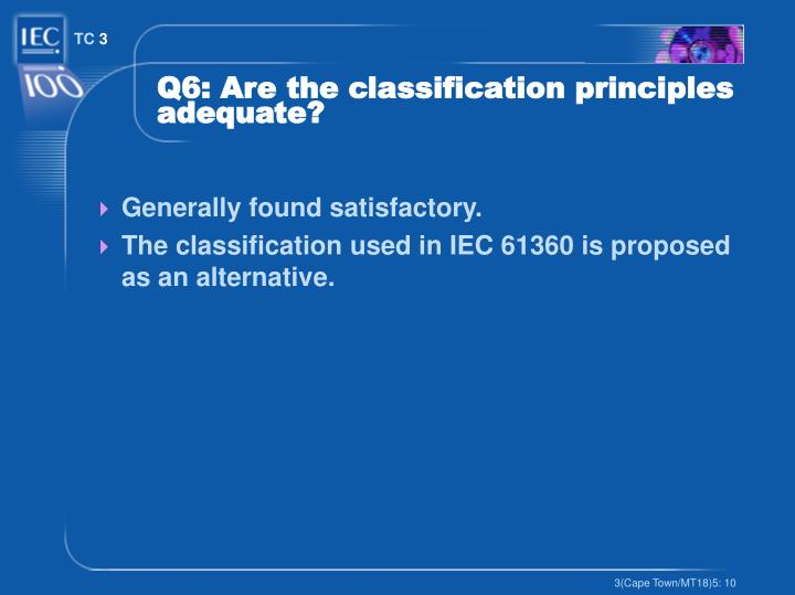 Q6: Are the classification principles adequate?