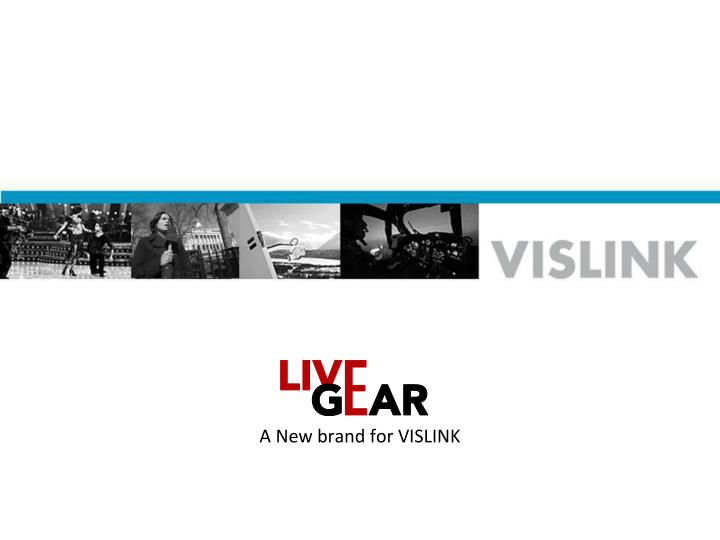 a new brand for vislink n.