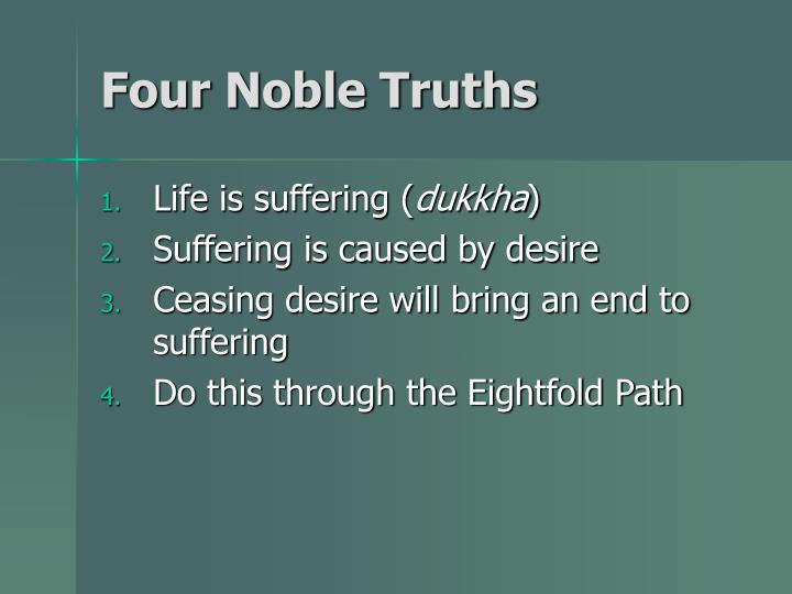 4 noble truths essay example This essay buddhism: the 4 noble truths is available for you on essays24com search term papers, college essay examples and free essays on essays24com - full papers database.