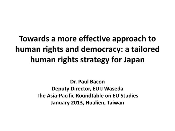 Towards a more effective approach to human rights and democracy: a tailored human rights strategy fo...