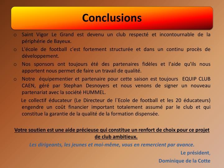 Saint Vigor Le Grand est devenu un club respecté et incontournable de la périphérie de Bayeux.