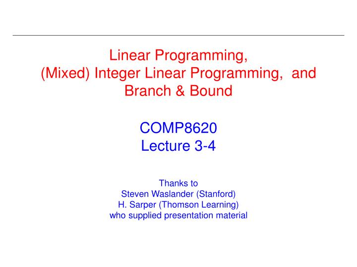linear programming mixed integer linear programming and branch bound n.