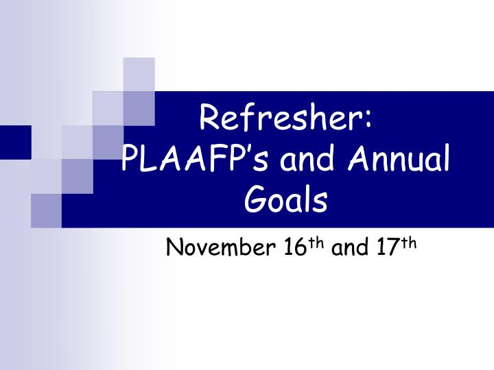 Refresher plaafp s and annual goals