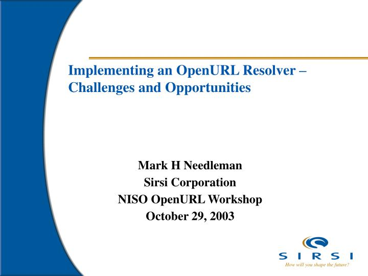 implementing an openurl resolver challenges and opportunities