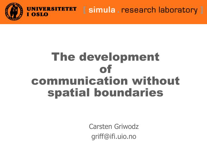 The development of communication without spatial boundaries