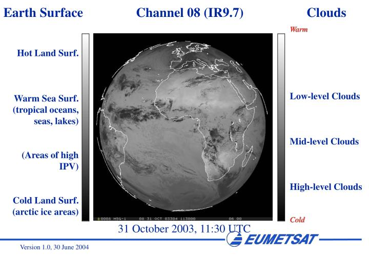 Earth Surface                Channel 08 (IR9.7)                   Clouds