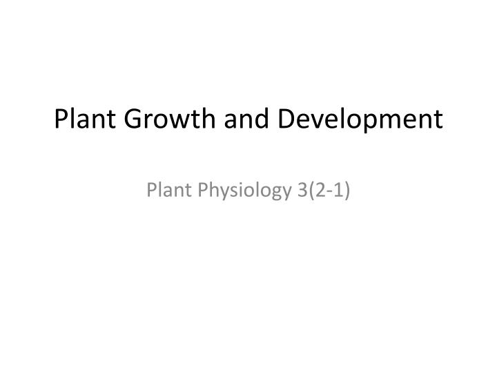 plant growth and development n.
