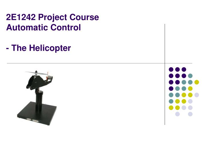 2e1242 project course automatic control the helicopter n.