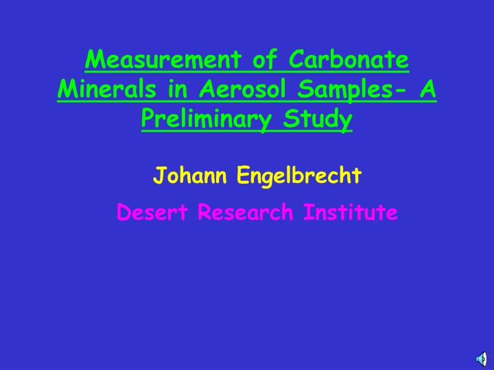 measurement of carbonate minerals in aerosol samples a preliminary study n.
