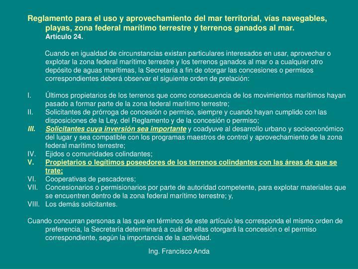 Reglamento para el uso y aprovechamiento del mar territorial, vías navegables, playas, zona federal marítimo terrestre y terrenos ganados al mar.