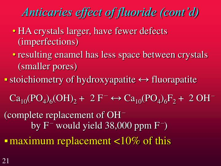 Anticaries effect of fluoride (cont'd)