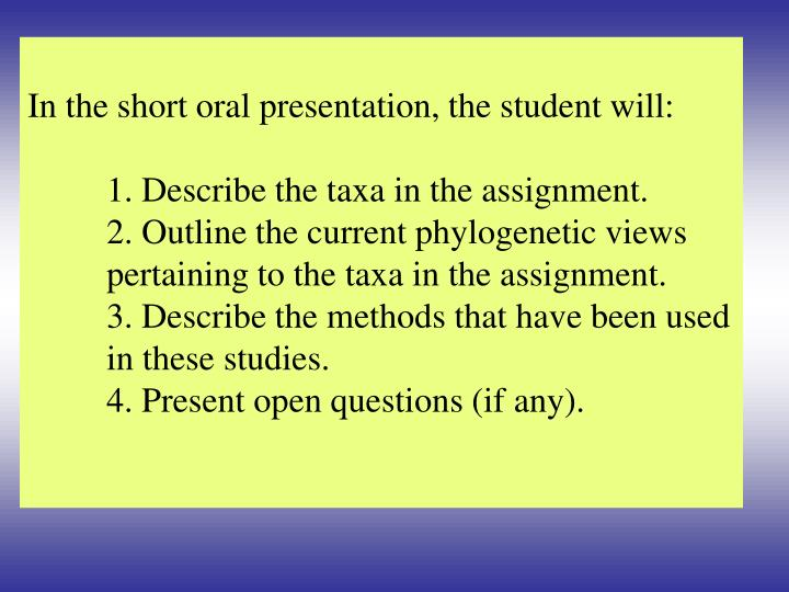 In the short oral presentation, the student will: