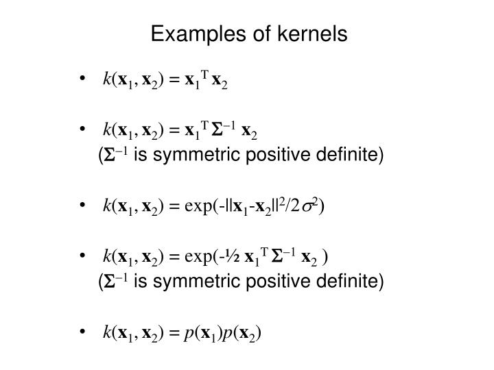 Examples of kernels