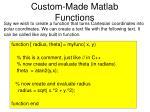custom made matlab functions