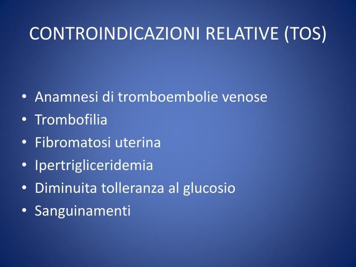 CONTROINDICAZIONI RELATIVE (TOS)