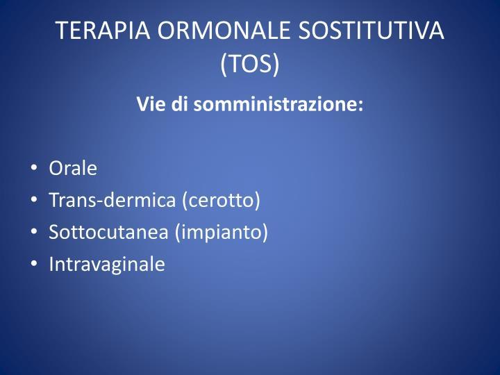 TERAPIA ORMONALE SOSTITUTIVA (TOS)