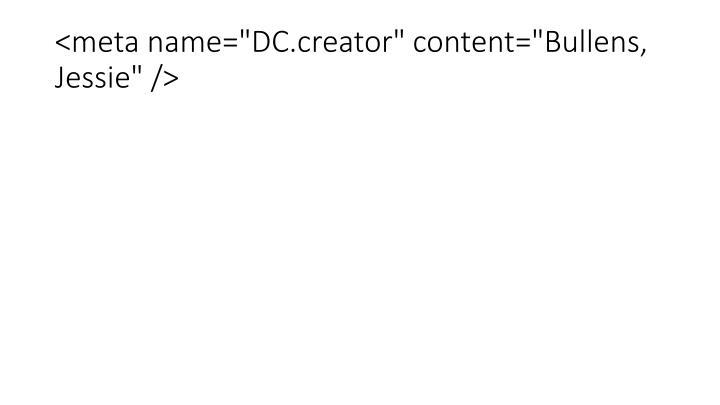 "<meta name=""DC.creator"" content=""Bullens, Jessie"" />"