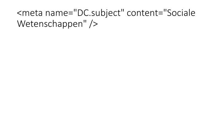 """<meta name=""""DC.subject"""" content=""""Sociale Wetenschappen"""" />"""