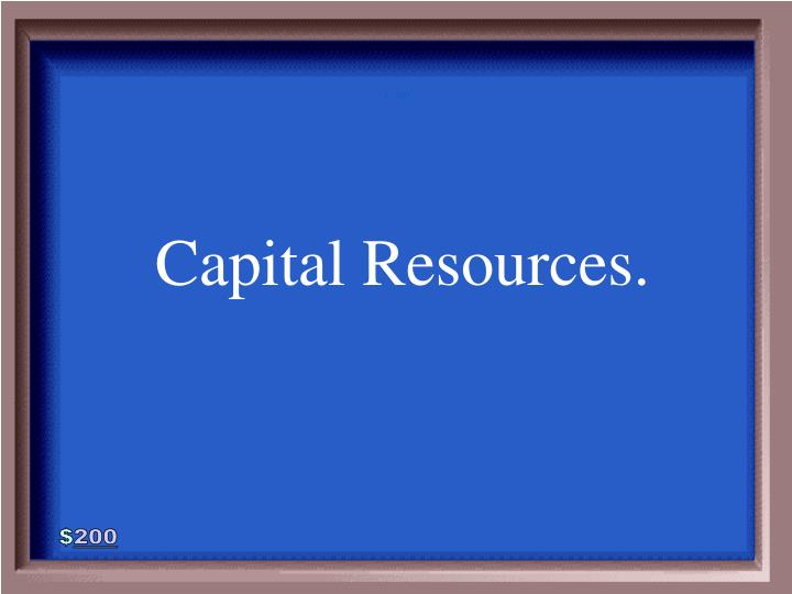 Capital Resources.