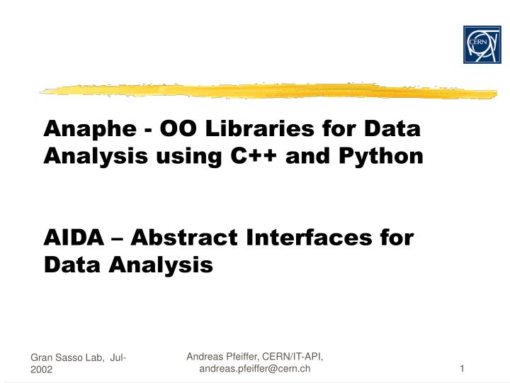 PPT - Anaphe OO Libraries for Data Analysis using C++ and
