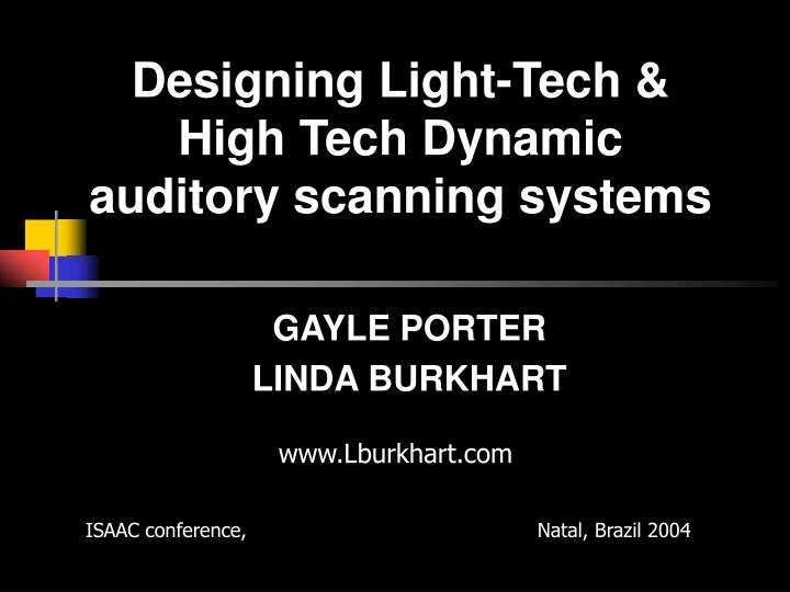 Designing light tech high tech dynamic auditory scanning systems
