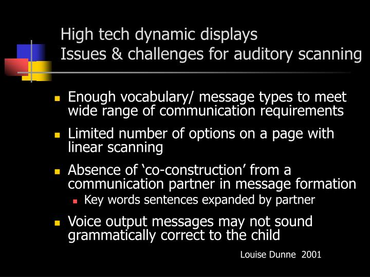 High tech dynamic displays