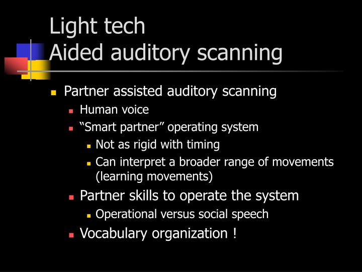 Light tech aided auditory scanning