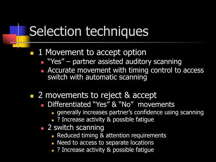 Selection techniques