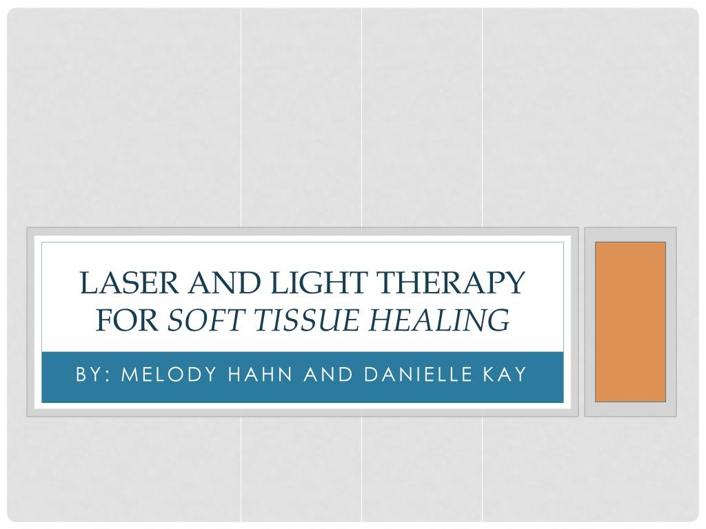 Ppt Laser And Light Therapy For Soft Tissue Healing Powerpoint Presentation Id 2956004