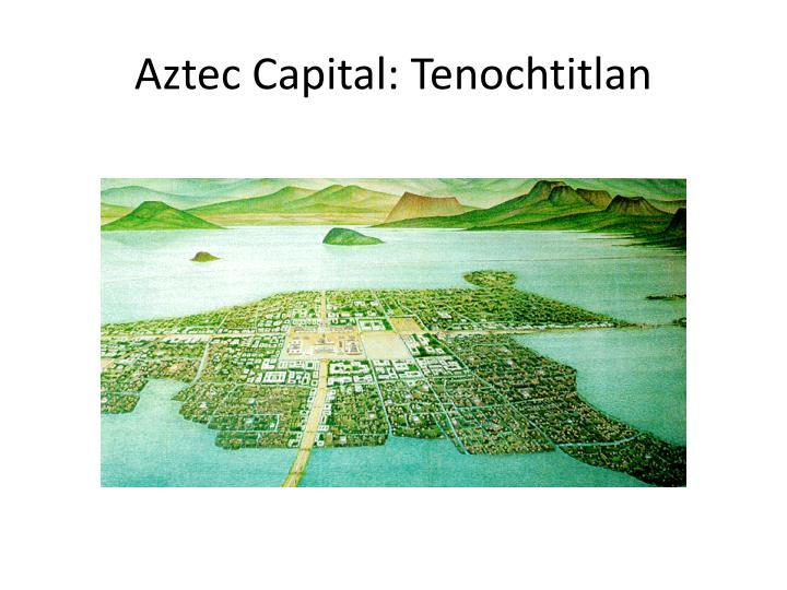Aztec Capital: Tenochtitlan