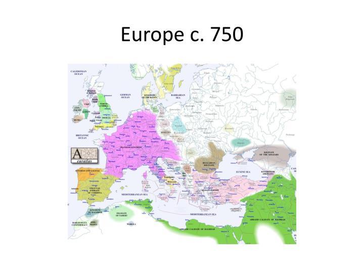 Europe c. 750