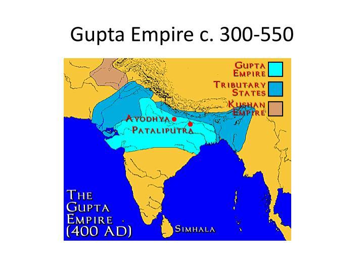 Gupta Empire c. 300-550