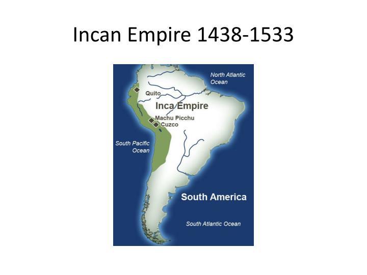 Incan Empire 1438-1533