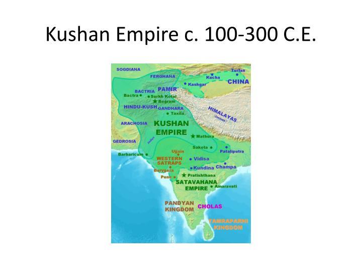 Kushan Empire c. 100-300 C.E.