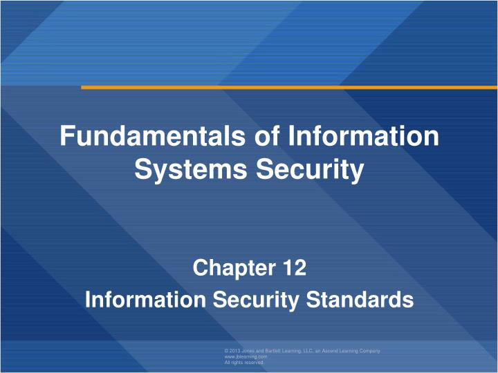 fundamentals of information systems security chapter 12 information security standards n.
