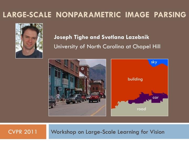 large scale nonparametric image parsing n.