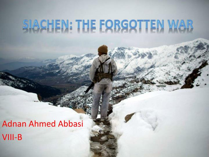 Siachen the forgotten war