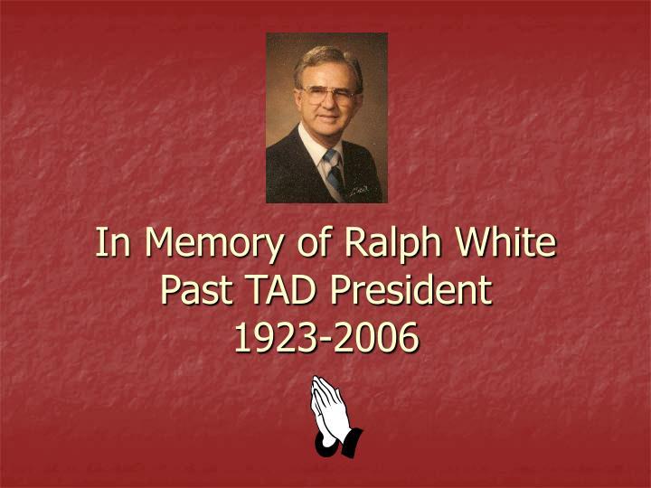 In Memory of Ralph White