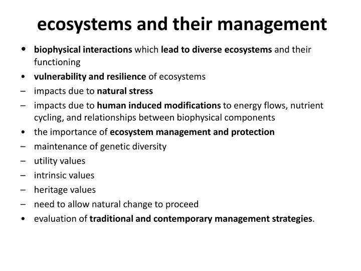 explain the biophysical interactions which lead to diverse ecosystems and their functioning Ecosystems at risk essay ecosystems at risk essay submitted by rhiannonswhite123 words: the independent spheres of the earth interact together causing the functioning of diverse ecosystems atmospheric pressures lead to greater functioning ecosystems through adaptation.
