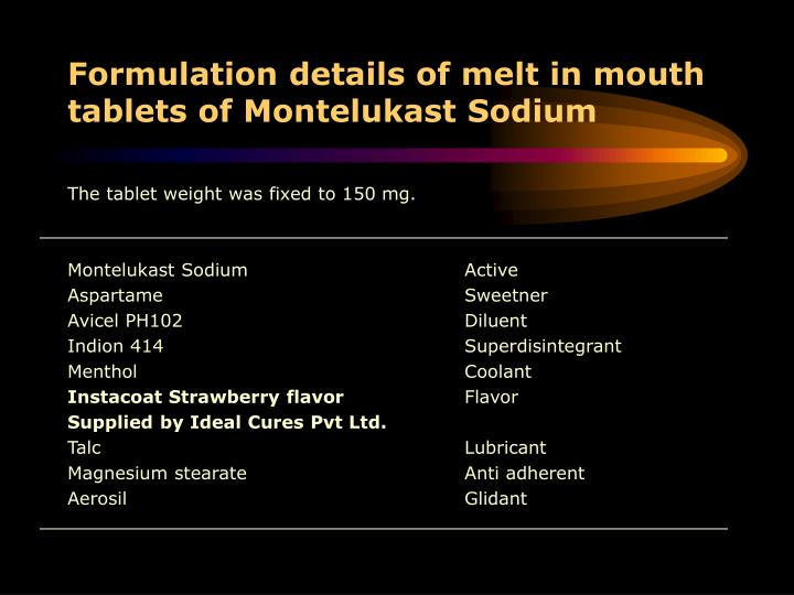Formulation details of melt in mouth tablets of Montelukast Sodium