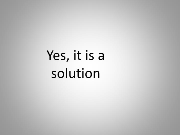 Yes, it is a solution