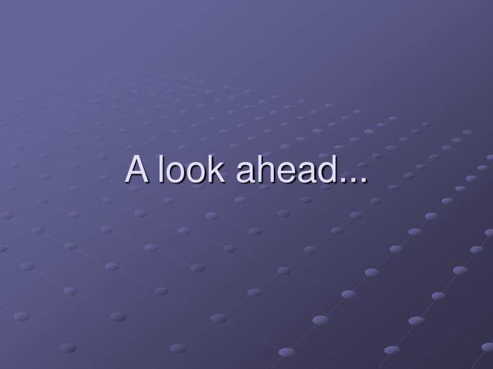 A look ahead...