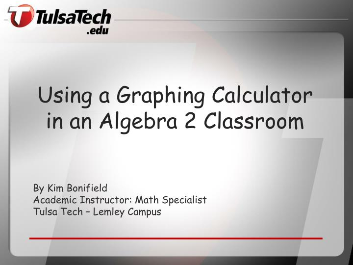 using a graphing calculator in an algebra 2 classroom n.