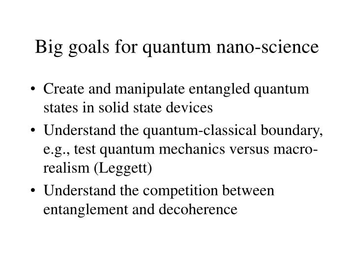 Big goals for quantum nano science