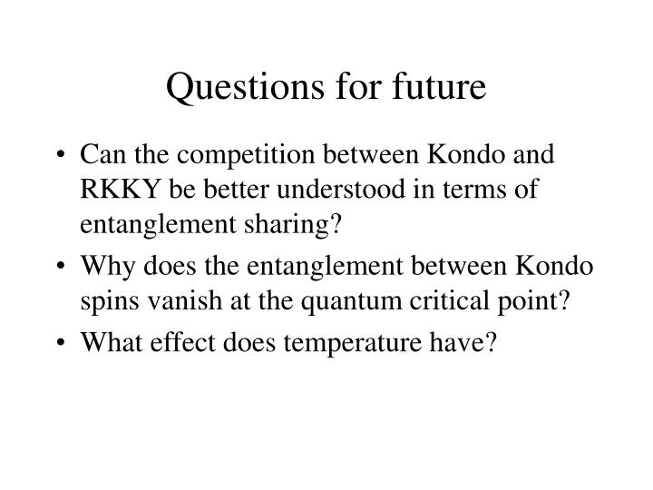 Questions for future
