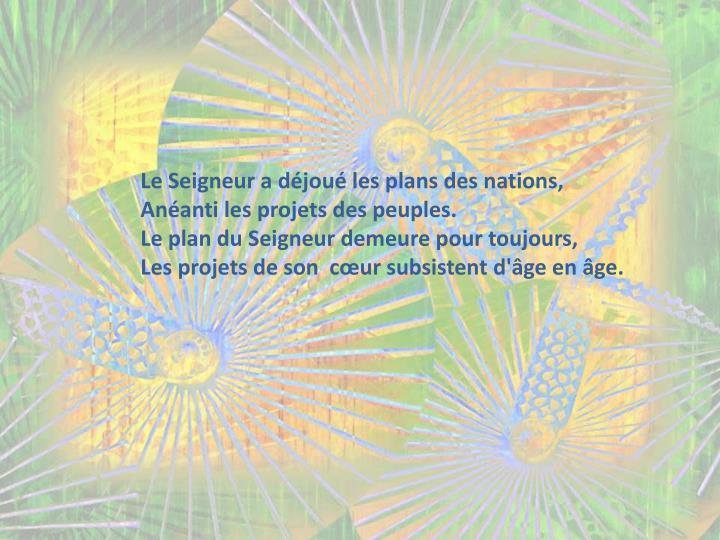 Le Seigneur a déjoué les plans des nations,