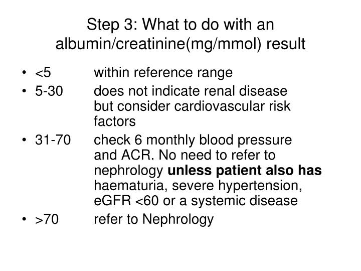 Step 3: What to do with an albumin/creatinine(mg/mmol) result