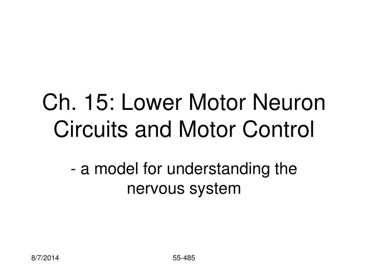 Ch 15 lower motor neuron circuits and motor control